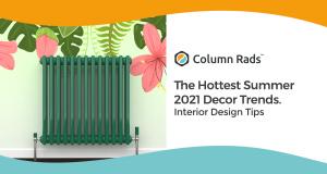 The Hottest Summer 2021 Home Decor Interior Design Trends
