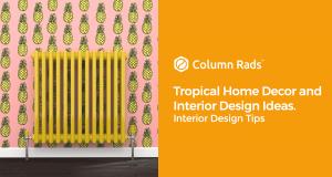 Tropical Home Decor and Interior Design Ideas