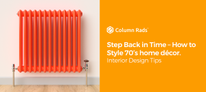 Step Back in Time – How to Style 70'sHome Décor