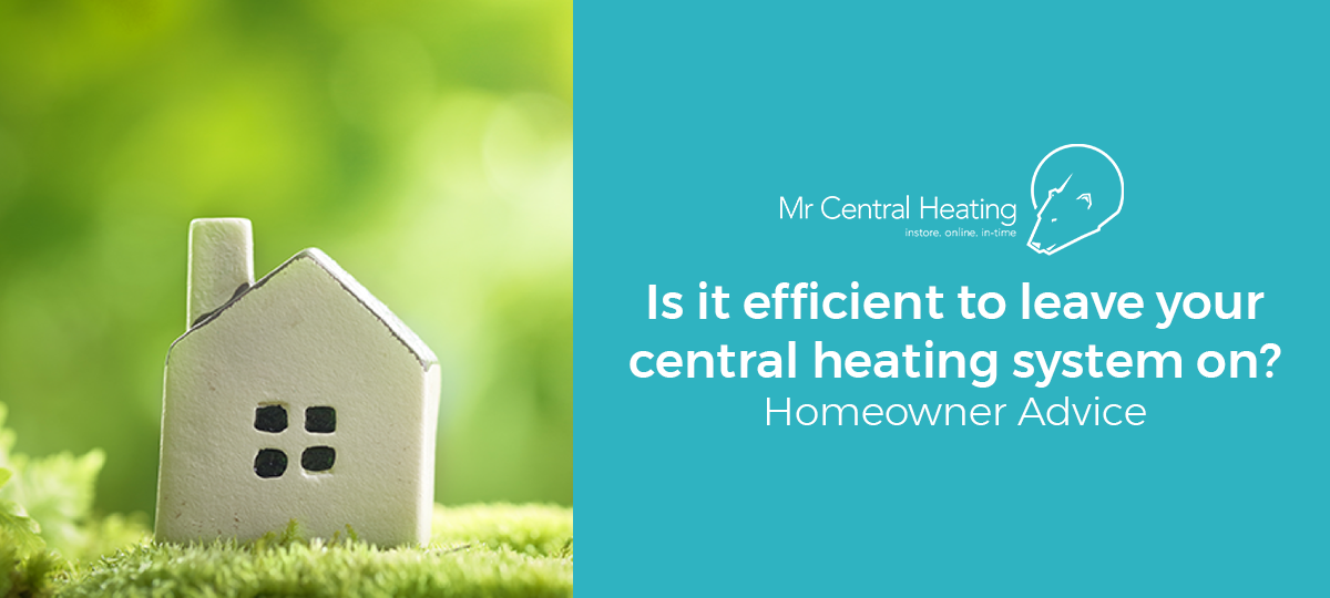 Is it Efficient to Leave Your Central Heating On all the Time?
