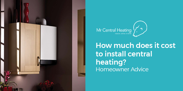 How Much Does it Cost to Install Central Heating?