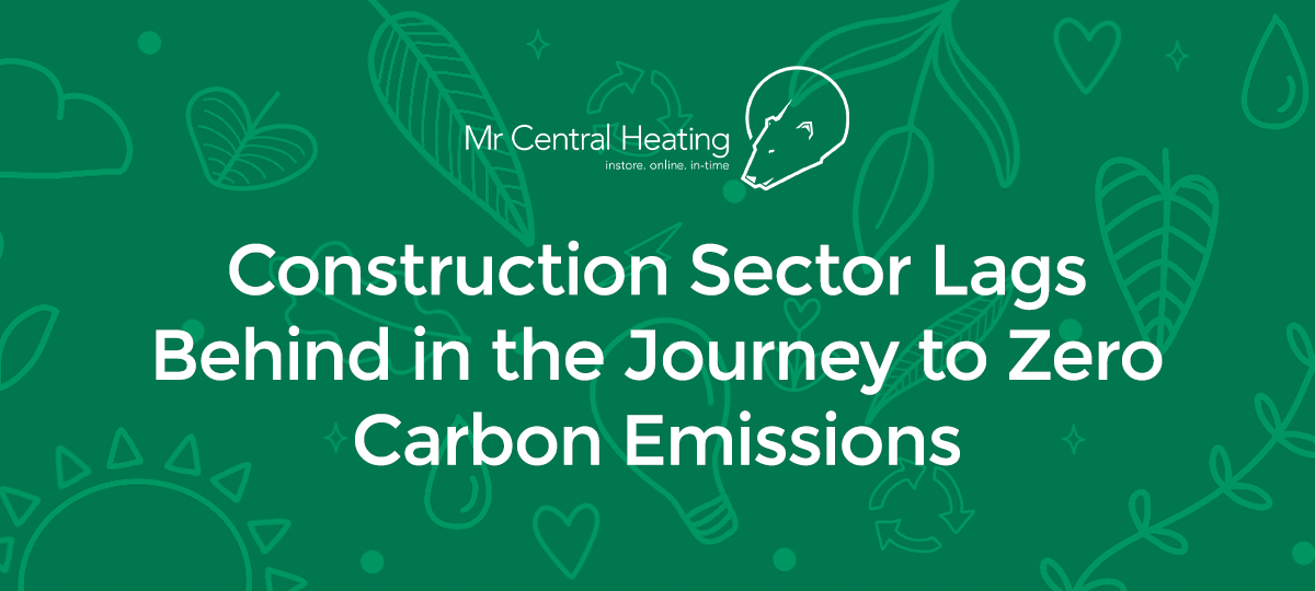 Construction Sector Lags Behind in the Journey to ZeroCarbon Emissions